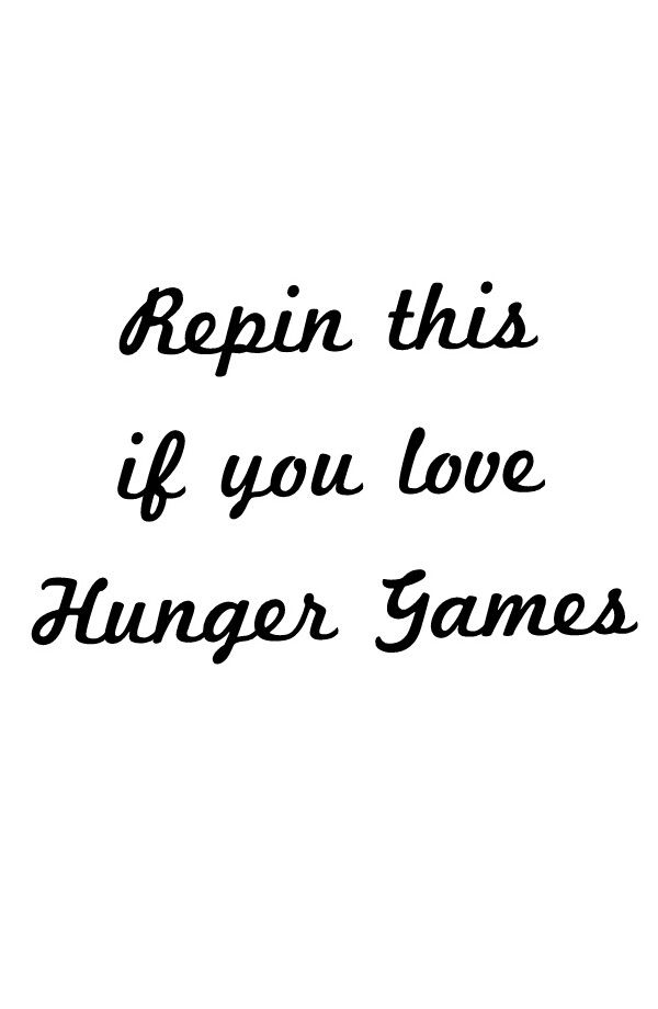 #HungerGames  i would repin so many more times but i wont