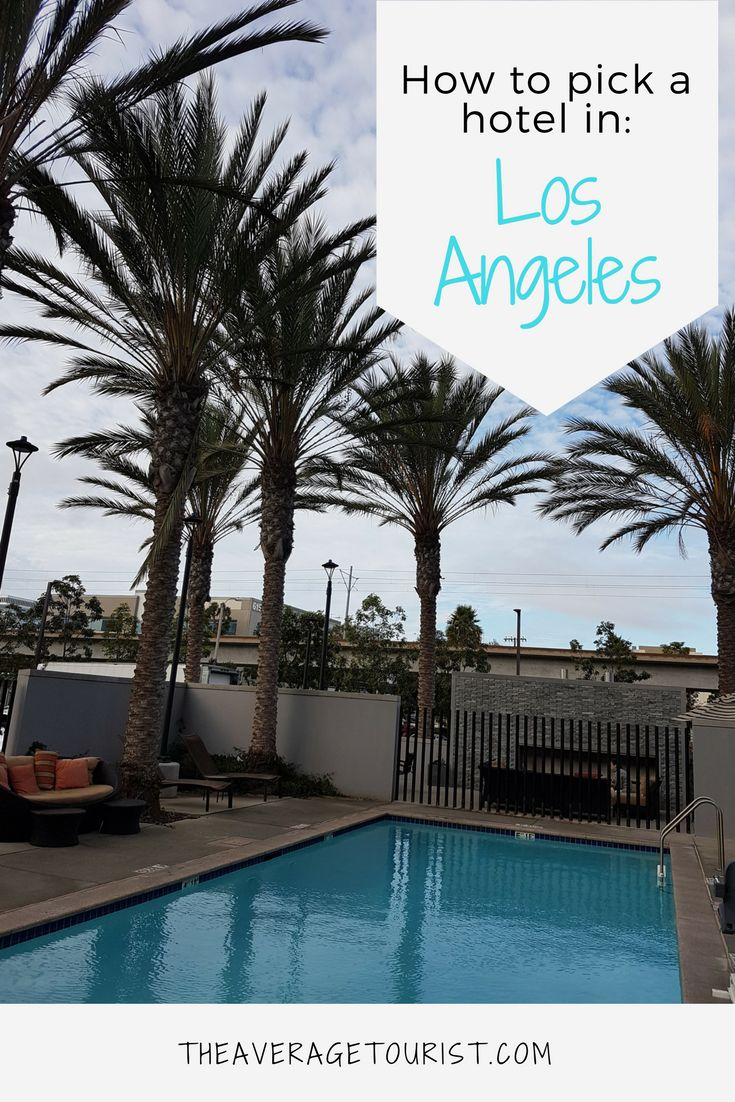 How to pick a hotel in Los Angeles for your vacation.