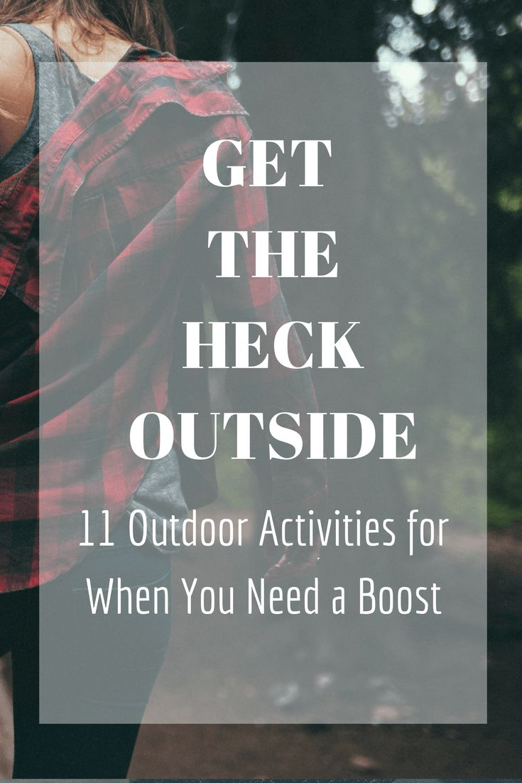 11 Outdoor Activities for When You Need a Boost   Whether you're in a serious funk or just looking to get a little boost try getting the heck outside. I know when you're feeling bad all you want to do is wallow on the couch. Wallowing has it's place (trust me, I've done my fair …