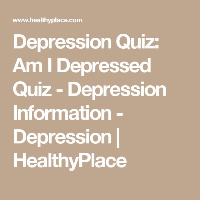Depression Quiz: Am I Depressed Quiz - Depression Information - Depression | HealthyPlace