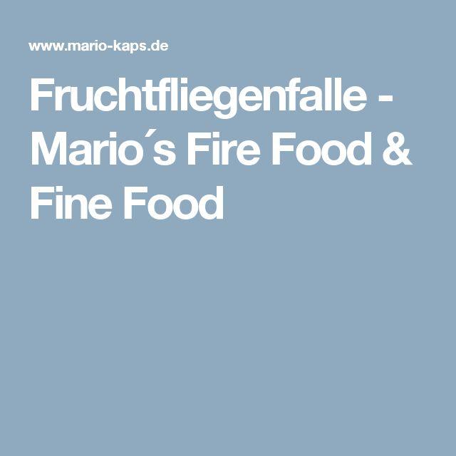 Fruchtfliegenfalle - Mario´s Fire Food & Fine Food