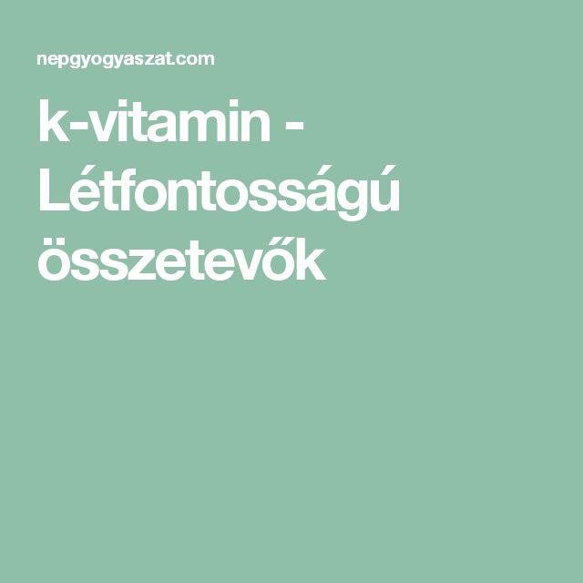 k-vitamin - Létfontosságú összetevők