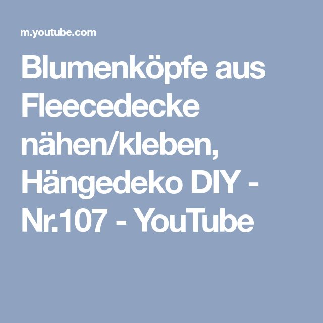 Blumenköpfe aus Fleecedecke nähen/kleben, Hängedeko DIY - Nr.107 - YouTube