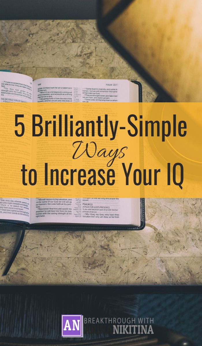 Who wouldn't want to be more intelligent? Make quicker decisions? Here are 5 simple ways to increase your IQ!