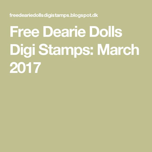 Free Dearie Dolls Digi Stamps: March 2017