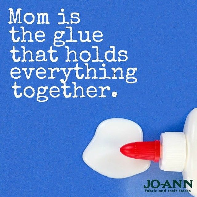 Quotes about Mom | Happy Mother's Day - Mom is the glue that holds everything together