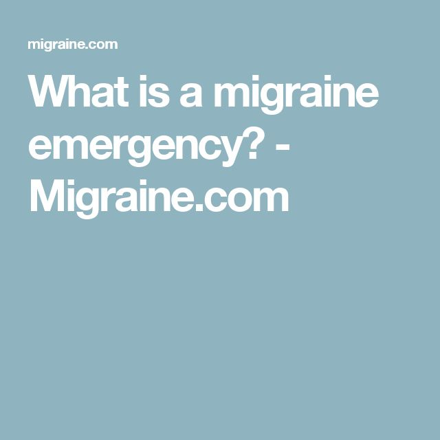 What is a migraine emergency? - Migraine.com