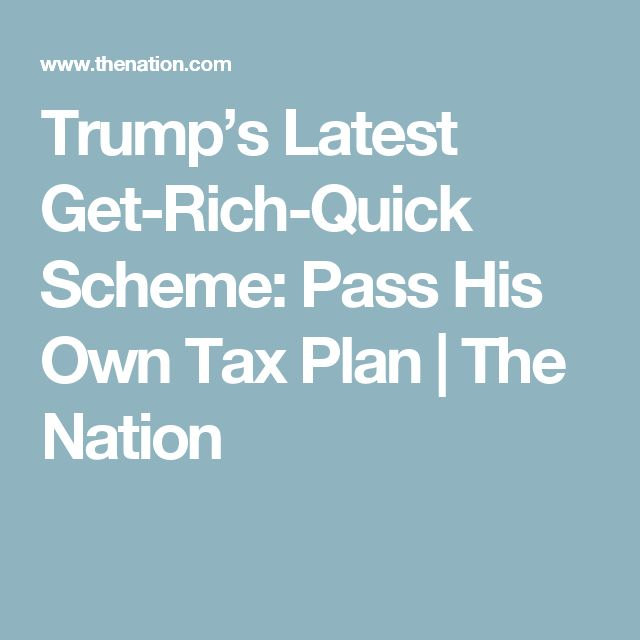 Trump's Latest Get-Rich-Quick Scheme: Pass His Own Tax Plan | The Nation