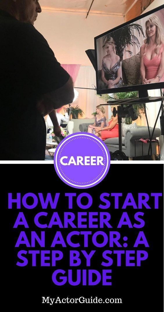 How To Start A Career In Acting My Actor Guide In 2021 Acting Auditions Acting Acting Techniques