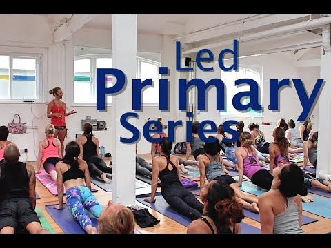 Ashtanga Yoga Led Half Primary Series with Kino Yoga - London 2016 - YouTube