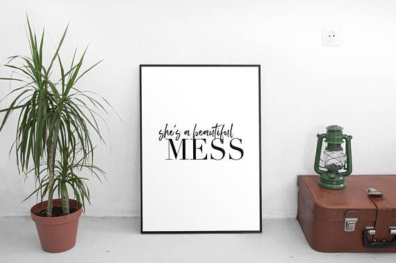 Hey, I found this really awesome Etsy listing at https://www.etsy.com/listing/555935462/shes-a-beautiful-mess-print-shes-a
