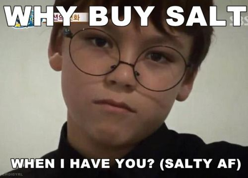 Image result for salty meme