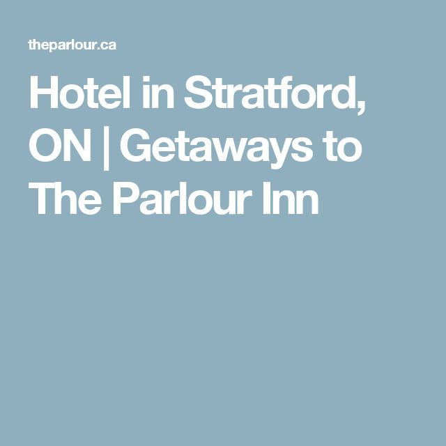 Hotel in Stratford, ON | Getaways to The Parlour Inn