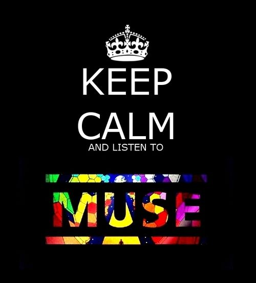 Google Image Result for http://data.whicdn.com/images/8359831/keep-calm-and-listen-to-muse-keep-calm-19930422-600-663_large.jpg