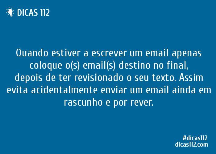 Dica sobre Quando estiver a escrever um email apenas coloque o(s) email(s) destino no final via Dicas112.