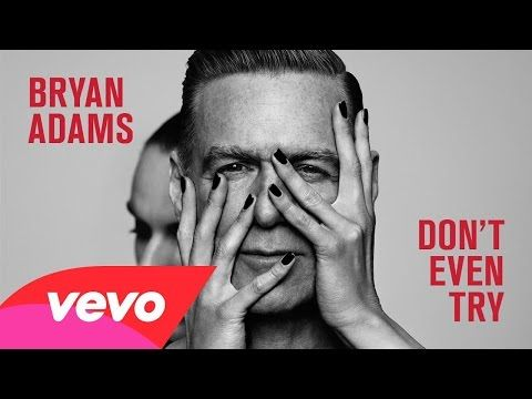 Bryan Adams - Don't Even Try (Official audio) - YouTube