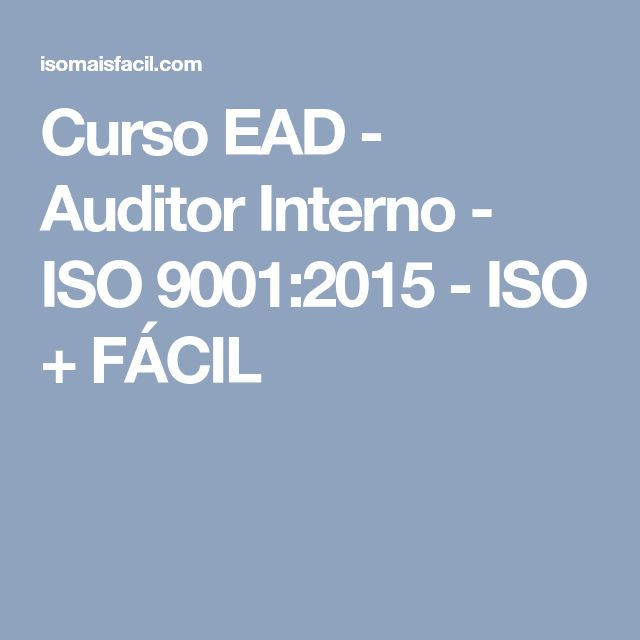 Curso EAD - Auditor Interno - ISO 9001:2015 - ISO + FÁCIL