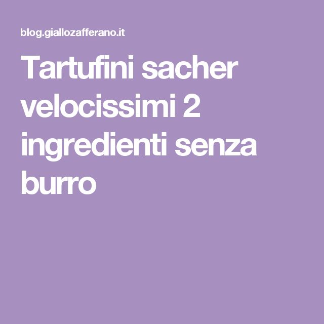Tartufini sacher velocissimi 2 ingredienti senza burro