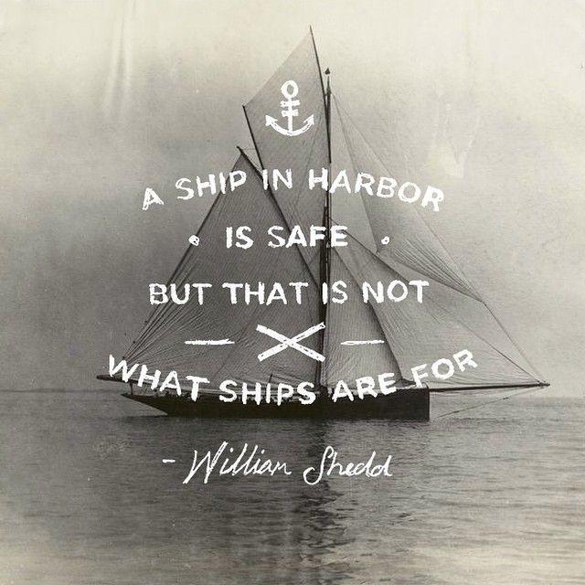 William Shedd quote by Tyler Thorney Pin by www.alejandrocebrian.com www.pinterest.com/alejandrobox