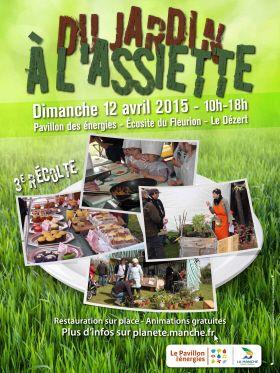3ème récolte du Jardin à l'assiette le 12 avril 2015 de 10h à 18h. Ateliers gratuits et ludiques autour du jardin et de l'assiette. Découverte de producteurs locaux et de groupements d'achats collectifs.