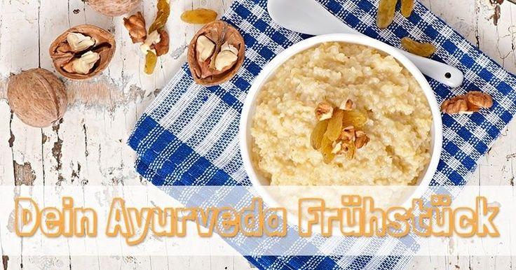 Ein Ayurveda Frühstück ist alles andere als schwer herzustellen. Wir geben dir… – Gesundheit