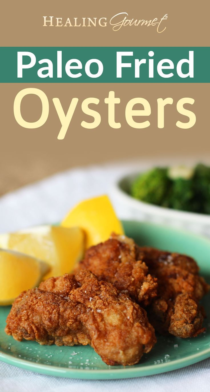 Paleo Fried Oysters Healing Gourmet Recipe In 2020 Fried Oysters Healthy Recipes Oyster Recipes