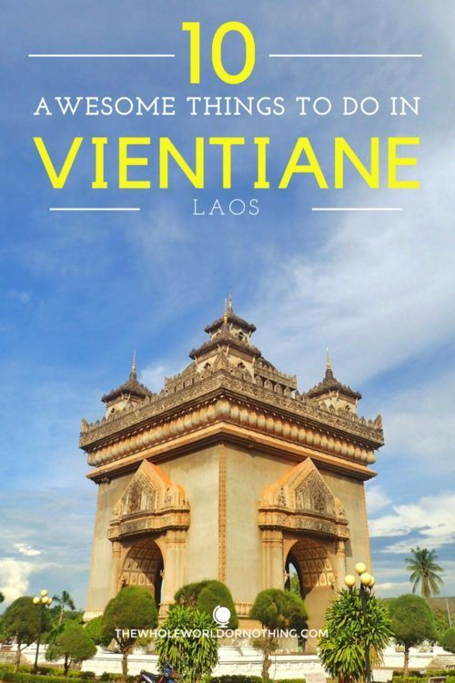 Things To Do In Vientiane | Laos Travel | Backpacking Laos Tips | Best of Vientiane | What To Do In Vientiane | Travel Itinerary For Laos | Where To Go In Laos | South East Asia Backpacking