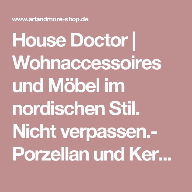 Superb House Doctor Wohnaccessoires und M bel im nordischen Stil Nicht verpassen Porzellan und