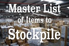 The Complete Master List of Items To Stockpile For TEOTWAWKI #Prepper