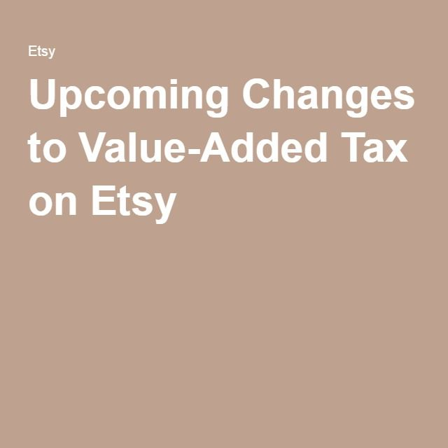 Upcoming Changes to Value-Added Tax on Etsy