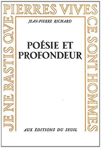 """#littérature #poésie : Poésie et profondeur de Richard Jean-Pierre.  La poésie moderne """" enfonce """" le monde et l'esprit pour y appréhender un sens enseveli. Elle naît de la profondeur multiple ; elle la mime, l'anime et l'opère, comme physiquement, par le jeu de son langage. Ces essais, consacrés aux œuvres de Nerval, Baudelaire, Verlaine et Rimbaud, s'efforcent de saisir un moment originel de la création littéraire. Ils tentent d'analyser les quelques bonheurs d'expression à travers…"""