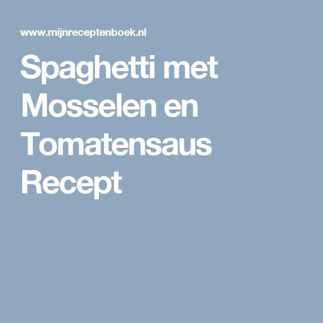 Spaghetti met Mosselen en Tomatensaus Recept