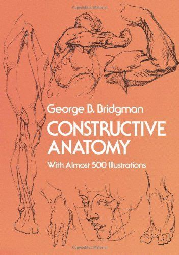 Constructive Anatomy (Dover Books on Art Instruction) by George B. Bridgman