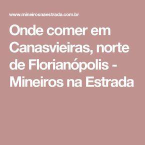 Onde comer em Canasvieiras, norte de Florianópolis - Mineiros na Estrada