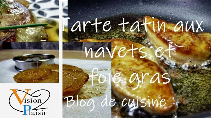 Tartelettes Tatin De Navets Et Foie Gras Poêlé Snacks Hapjes