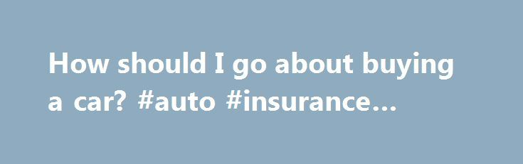 """How should I go about buying a car? #auto #insurance #quote http://turkey.remmont.com/how-should-i-go-about-buying-a-car-auto-insurance-quote/  #buying a car # Feedback """"Those who expect to reap the blessings of freedom, must, like men, undergo the fatigues of supporting it."""" Thomas Paine was, of course, not talking about the freedom of automobile or even horse carriage ownership. Nonetheless, there's a point to be made: having a car can be a blessing and a burden. Know the facts first: a…"""