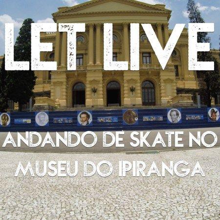 let-live-andando-de-skate-no-museu-do-ipiranga