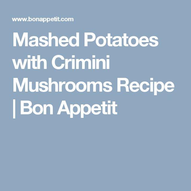 Mashed Potatoes with Crimini Mushrooms Recipe | Bon Appetit