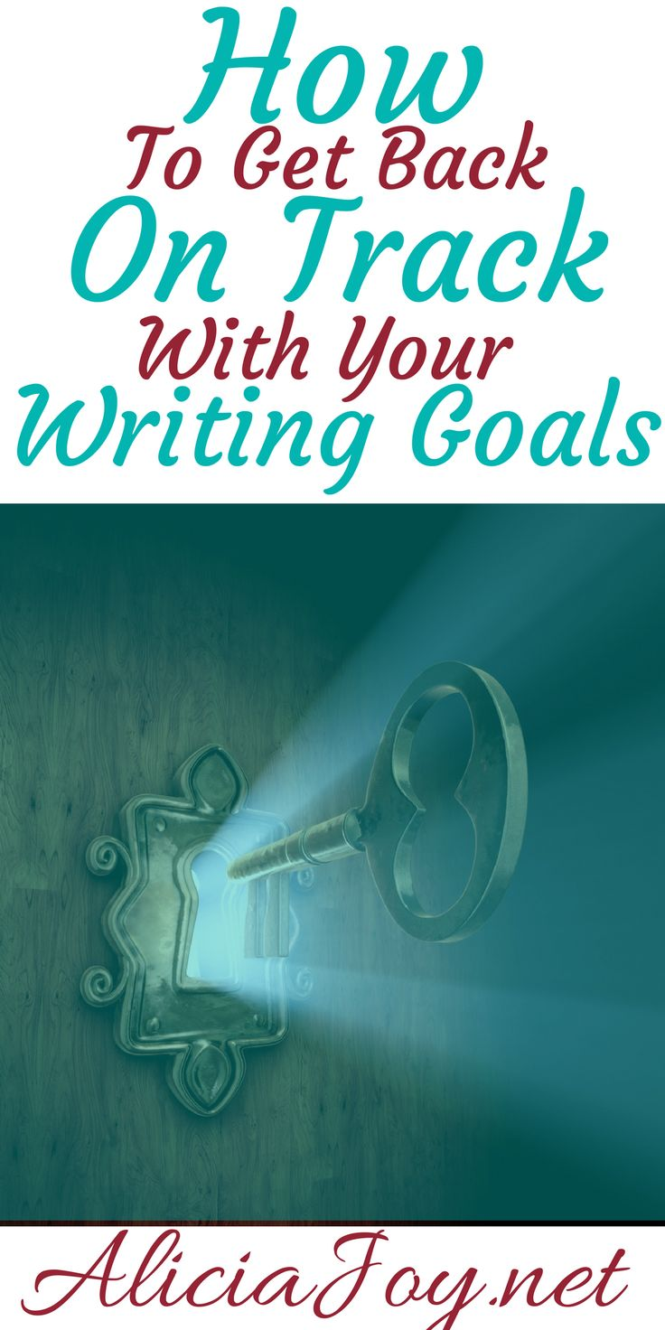 This is how you get back on track with your writing goals when you fall off track.