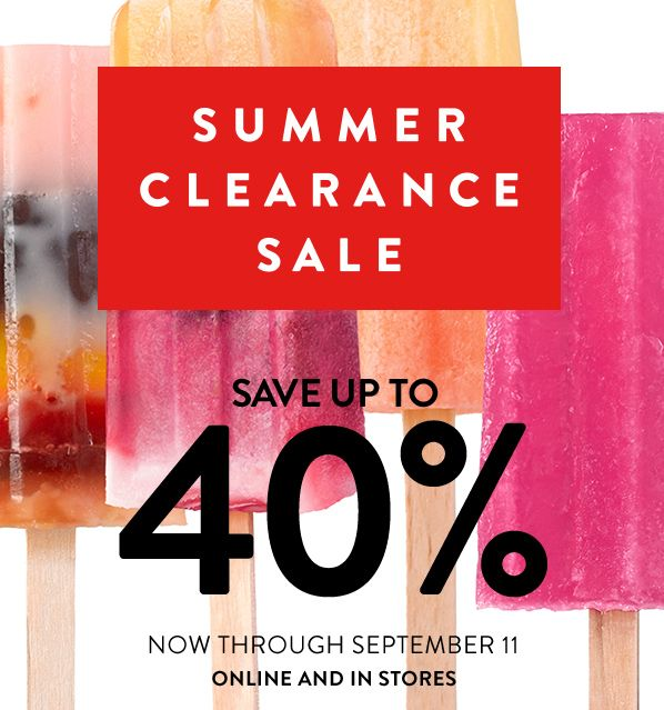 SUMMER CLEARANCE SALE - SAVE UP TO 40% - NOW THROUGH SEPTEMBER 11 - ONLINE AND…