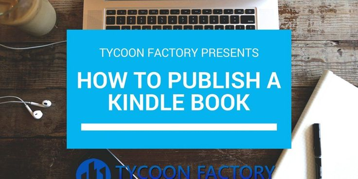 Kindle Publishing- Video Tutorial