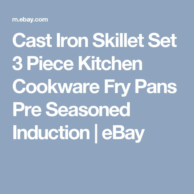 Cast Iron Skillet Set 3 Piece Kitchen Cookware Fry Pans Pre Seasoned Induction | eBay