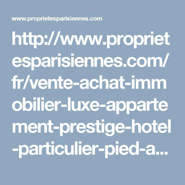http://www.proprietesparisiennes.com/fr/vente-achat-immobilier-luxe-appartement-prestige-hotel-particulier-pied-a-terre-paris/ref-PP2-1487/vente-appartement-2-pieces-paris-75007/