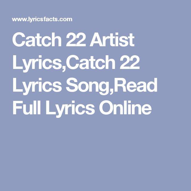 Catch 22 Artist Lyrics,Catch 22 Lyrics Song,Read Full Lyrics Online