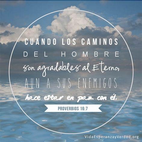 Proverbios 16:7 Cuando los caminos del hombre son agradables a Jehová, Aun a sus enemigos hace estar en paz con él. ♔