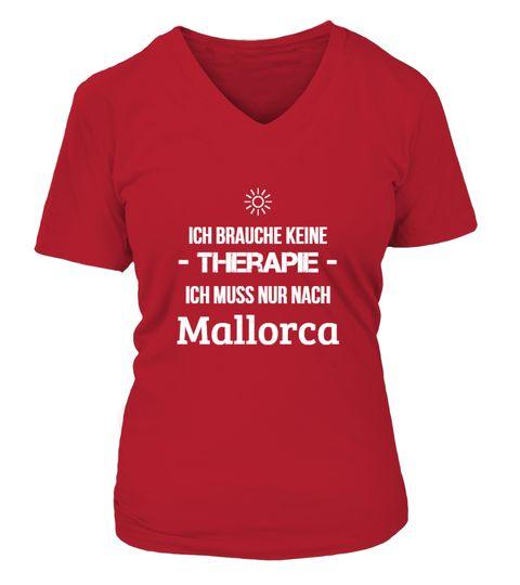 """# *Limitiert* Therapie? Mallorca! .  ***NUR FÜR KURZE ZEIT - NICHT IM LADEN ERHÄLTLICH***Du liebst Mallorca? Dann ist das genau das Richtige!Das Shirt ist in vielen verschiedenenFarben und Stilenerhältlich.UND SO BESTELLST DU:1. Klicke unten auf die grüne Schaltfläche """"JETZT BESTELLEN"""".2. Wähle dieAnzahl, Größe,Farbeund dasProduktaus.3. Entscheide Dich für eineZahlungsmethode.4. Fertig!Sichere Zahlung garantiert:"""