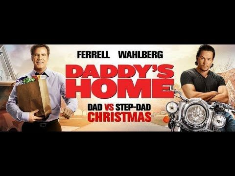 Daddy's Home (2015) Will Ferrell, Mark Wahlberg || Comedy, Family - YouTube