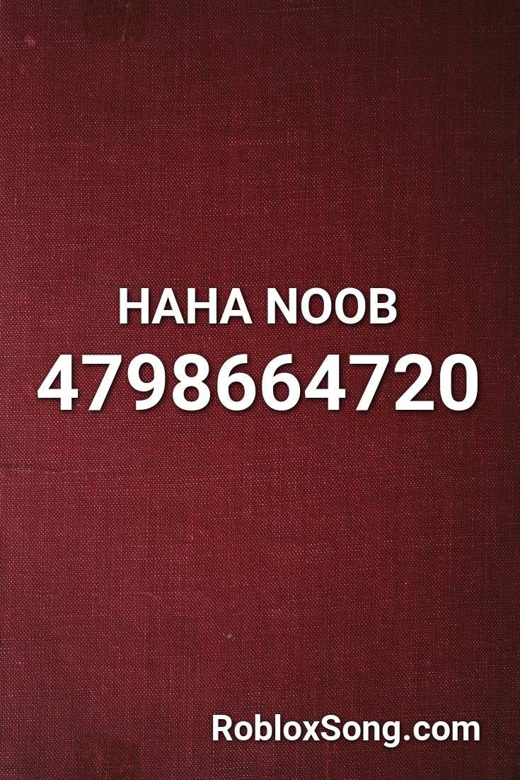 Haha Noob Roblox Id Roblox Music Codes Roblox Noob Intro