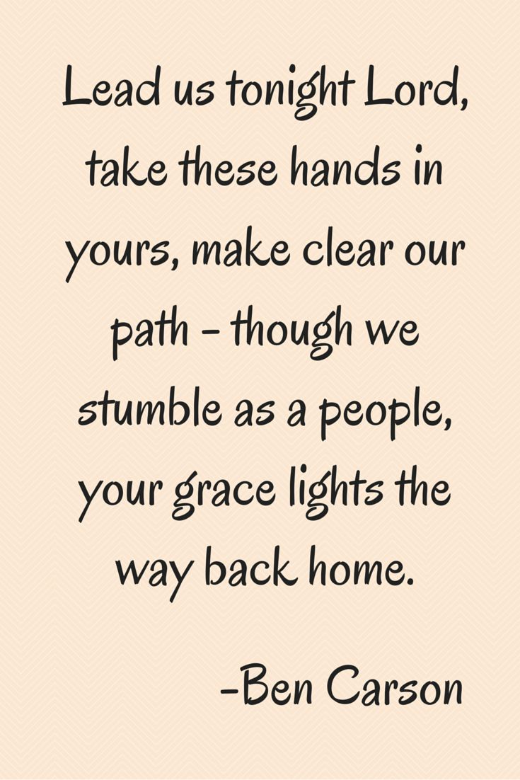 """""""Lead us tonight Lord, take these hands in yours, make clear our path - though we stumble as a people, your grace lights the way back home."""" The prayer from Ben Carson before the Dec. 15, 2015 CNN Presidential Debate."""