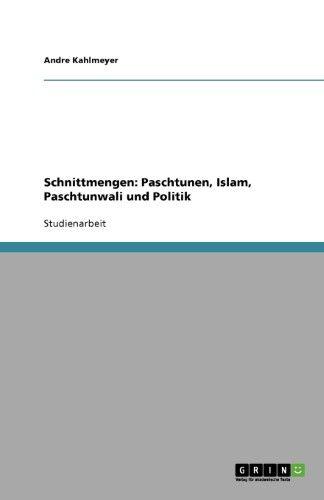 Schnittmengen:Paschtunen, Islam, Paschtunwali Und Politik